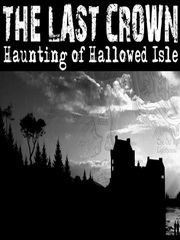 The Last Crown: Haunting of Hallowed Isle скачать бесплатно